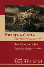 Kranjska čebela. Tradicija in dediščina v sodobnem čebelarstvu na Slovenskem / The Carniolan bee. Tradition and heritage in modern beekeeping in Slovenia (ur. Ida Gnilšak), Radovljica 2003